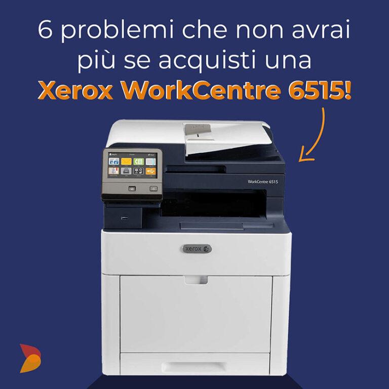 6 problemi che non avrai più se acquisti una Xerox