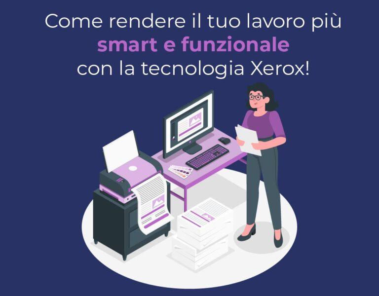 Come essere più smart in ufficio con una stampante Xerox